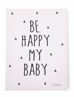 Childhome õlimaal Be Happy My Baby  30x40cm